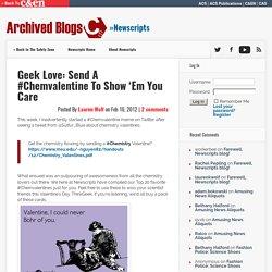 Geek Love: Send A #Chemvalentine To Show 'Em You Care