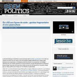 Du LSD aux lignes de code : genèse fragmentaire d'une cyberculture