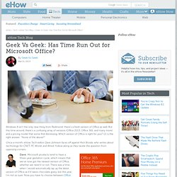 Geek Vs Geek: Has Time Run Out for Microsoft Office?