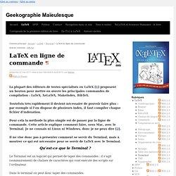 LaTeX en ligne de commande - Geekographie Maïeulesque