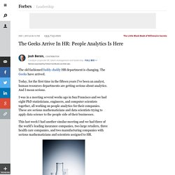 The Geeks Arrive In HR: People Analytics Is Here