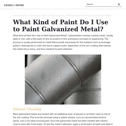Geeks On Home: What Kind of Paint Do I Use to Paint Galvanized Metal?