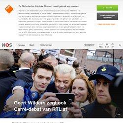 Geert Wilders zegt ook Carré-debat van RTL af