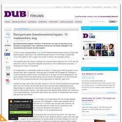 DUB: Reorganisatie Geesteswetenschappen: 15 medewerkers weg