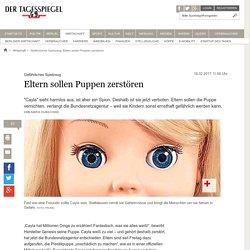CAYLA-Verbot: Eltern sollen Puppen zerstören