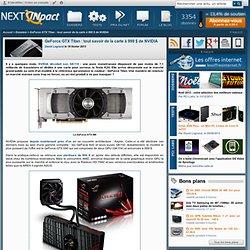 GeForce GTX Titan : tout savoir de la carte à 999 $ de NVIDIA - Page 1