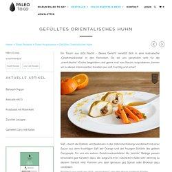 Gefülltes Huhn - orientalische Variation - PaleoToGo.de