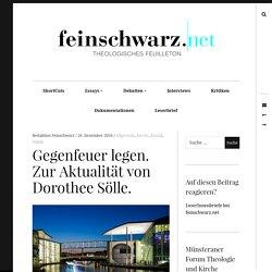 Gegenfeuer legen. Zur Aktualität von Dorothee Sölle. - feinschwarz.net