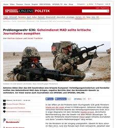 G36: Geheimdienst MAD sollte Journalisten ausspähen