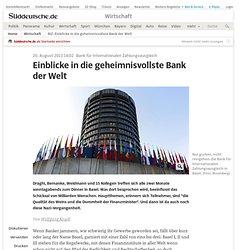 BIZ: Einblicke in die geheimnisvollste Bank der Welt - Wirtschaft