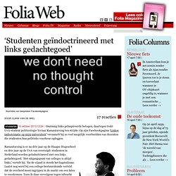 'Studenten geïndoctrineerd met links gedachtegoed' foliaweb Clara van de Wiel
