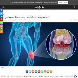 Ce gel remplace une prothèse de genou !
