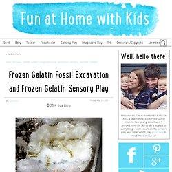 Frozen Gelatin Fossil Excavation and Frozen Gelatin Sensory Play