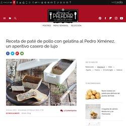 Paté de pollo con gelatina al Pedro Ximénez. Receta de cocina elaborada y deliciosa