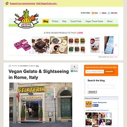 Vegan Gelato & Sightseeing in Rome, Italy - Vegan Backpacker