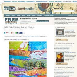 Gelli Plate Printing Extras! (Part 3) - Create Mixed Media