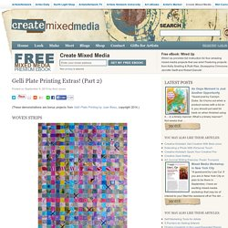 Gelli Plate Printing Extras! (Part 2) - Create Mixed Media