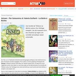 Azizam - Par Gelsomino & Valeria Guffanti - La Boîte à