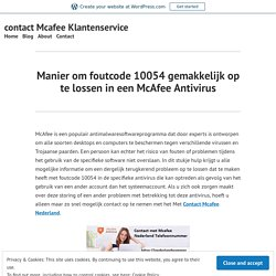 Manier om foutcode 10054 gemakkelijk op te lossen in een McAfee Antivirus – contact Mcafee Klantenservice