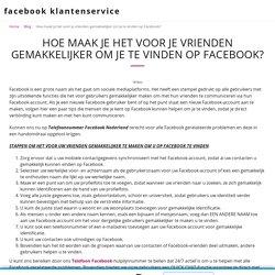 Hoe zorg je ervoor dat je vrienden je op Facebook kunnen vinden?
