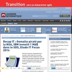 Recap IT : Gemalto piraté par la NSA, IBM investit 1 Md$ dans le SDS, Etude IT Focus 2014