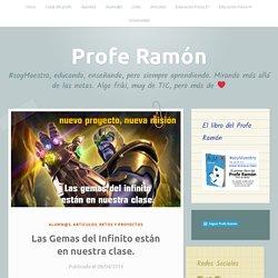 Las Gemas del Infinito están en nuestra clase. – Profe Ramón