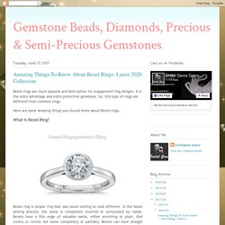 Gemstone Beads, Diamonds, Precious & Semi-Precious Gemstones: Amazing Things To Know About Bezel Rings: Latest 2020 Collection