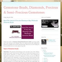 Gemstone Beads, Diamonds, Precious & Semi-Precious Gemstones: Read This Article If You Are Planning to Buy Wholesale Gemstone Beads