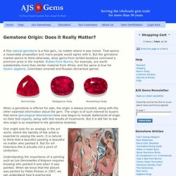 Gemstone Origin: Does it Really Matter? at AJS Gems