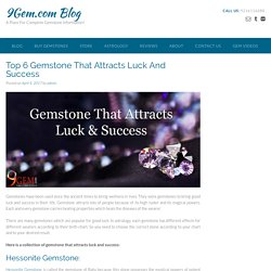 Top 6 Gemstone That Attracts Luck And Success - 9Gem.com Blog