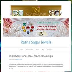 Top 8 Gemstones Ideal for Aries Sun Sign