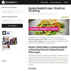 Gemüse-Spaghetti vegan – Rezept aus RTL-Beitrag