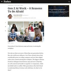 Gen Z At Work - 8 Reasons To Be Afraid