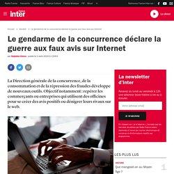Le gendarme de la concurrence déclare la guerre aux faux avis sur Internet