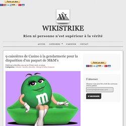9 caissières de Casino à la gendarmerie pour la disparition d'un paquet de M&M's