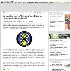 La gendarmerie s'équipe d'une flotte de drones à 50000€ l'unité