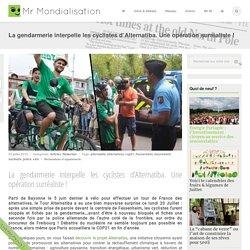 La gendarmerie interpelle les cyclistes d'Alternatiba. Une opération surréaliste !