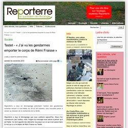 01/11/14 Témoignage « J'ai vu les gendarmes emporter le corps de Rémi Fraisse » Testet