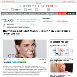 Ruby Rose and What Makes Gender Non-Conforming 'Sexy' (Or Not)