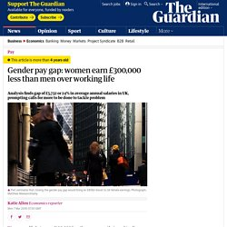 Gender pay gap: women earn £300,000 less than men over working life