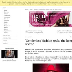 'Genderless' fashion rocks the luxury sector - News : Industry (#726517)