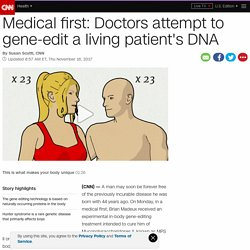 Gene editing, in a patient's body, attempted for 1st time - CNN