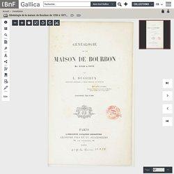 Généalogie de la maison de Bourbon de 1256 à 1871, par L. Dussieux,... 2ème édition