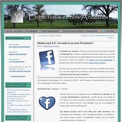 Généalogie 2.0 : en faire plus avec Facebook !