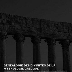 Accueil | Généalogie des divinités de la mythologie grecque