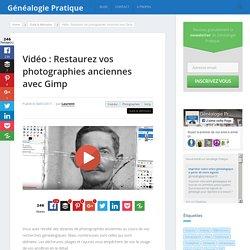 Vidéo : Restaurez vos photographies anciennes avec Gimp - genealogiepratique.fr