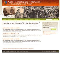 """Numéros anciens de """"A moi Auvergne !"""" - Cercle Généalogique et Héraldique de l'Auvergne et du Velay"""