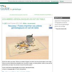Vos arbres généalogiques en set de table - Blog du guide de généalogie