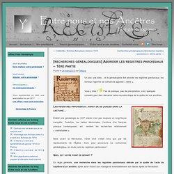 [recherches généalogiques] Aborder les registres paroissiaux (1)
