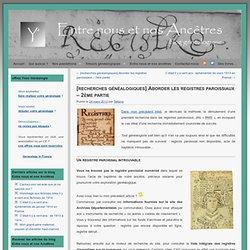 [recherches généalogiques] Aborder les registres paroissiaux (2)